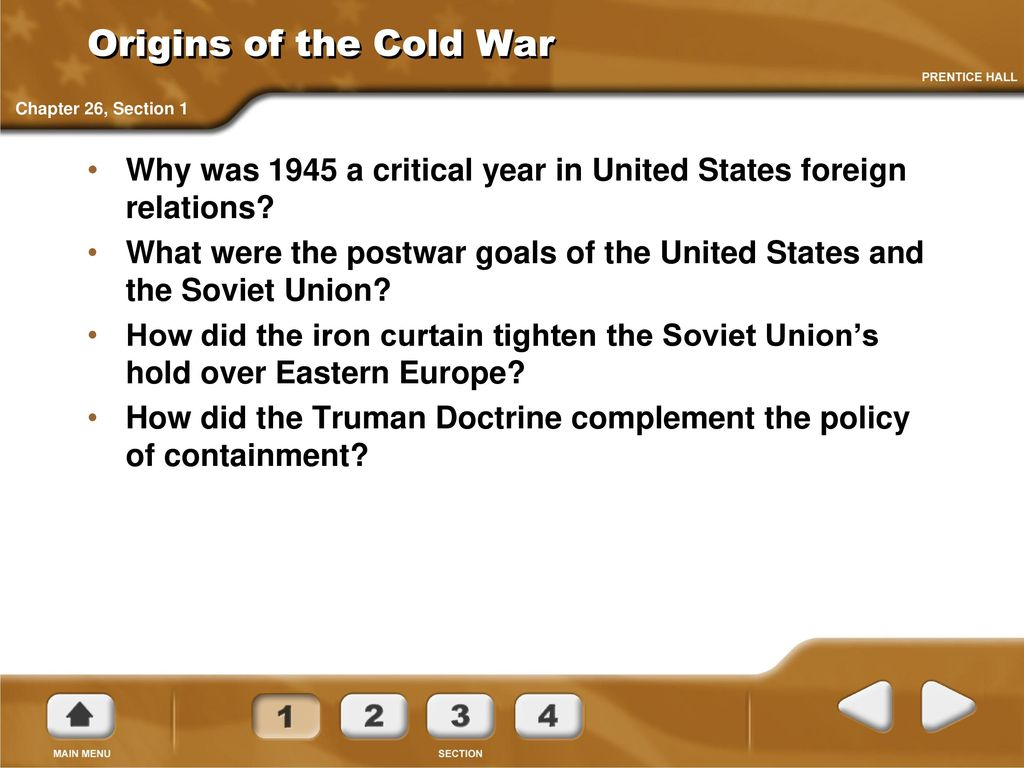 Origins of the Cold War Chapter 26, Section 1. Why was 1945 a critical