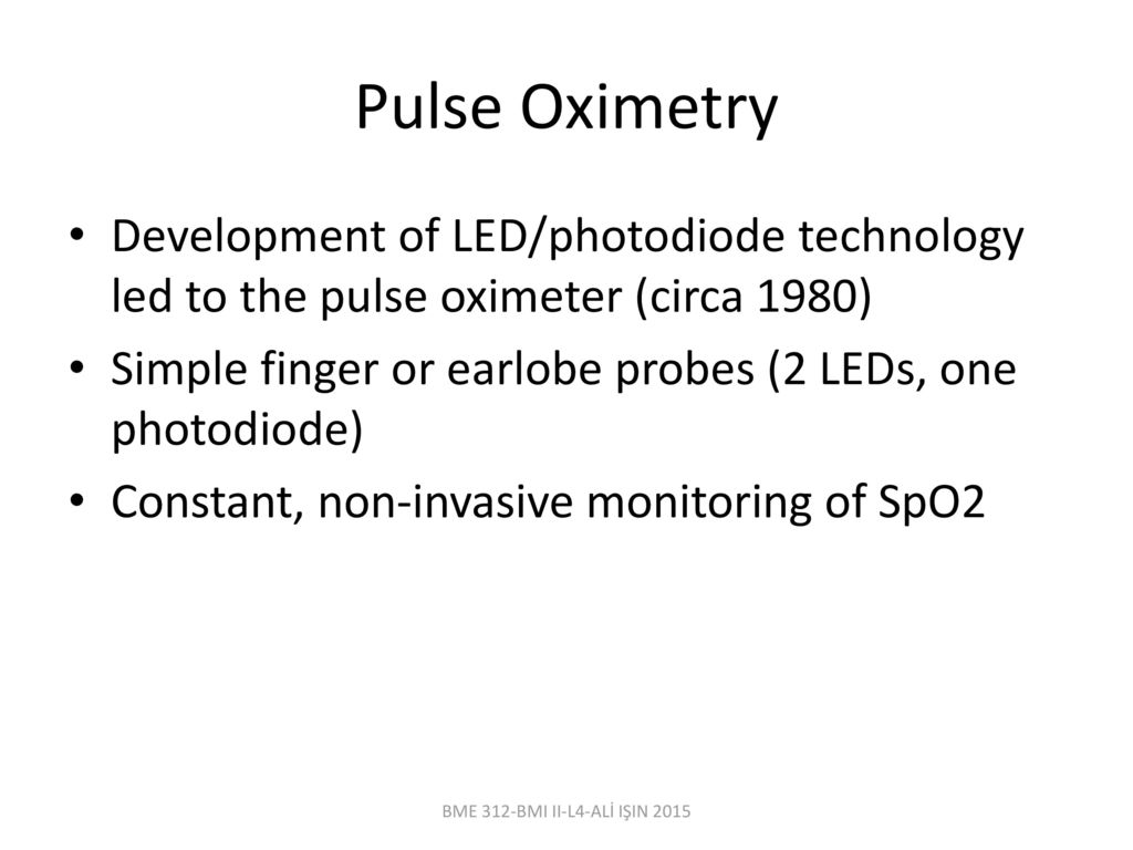 Bme 312 biomedical instrumentation ii lecturer al iin ppt download pulse oximetry development of ledphotodiode technology led to the pulse oximeter circa 1980 ccuart Images