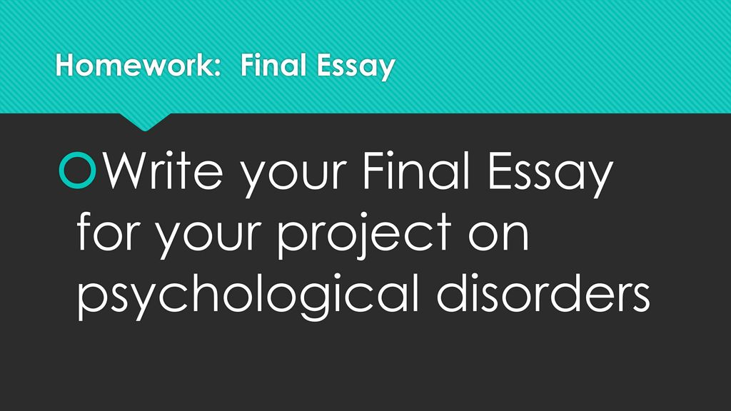 Thesis Essay Examples Write Your Final Essay For Your Project On Psychological Disorders Good High School Essay Topics also How To Write Proposal Essay Psychology Psychological Disorders  Ppt Download Essay Samples For High School Students