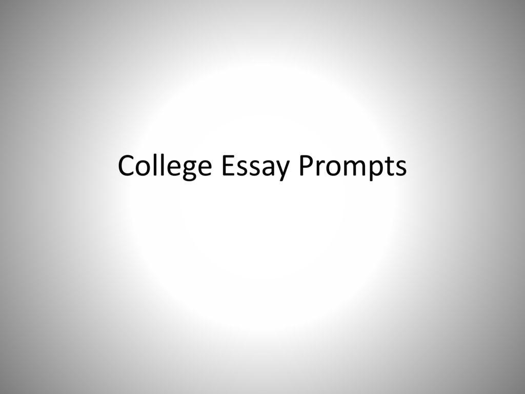 College Essay Prompts ppt download
