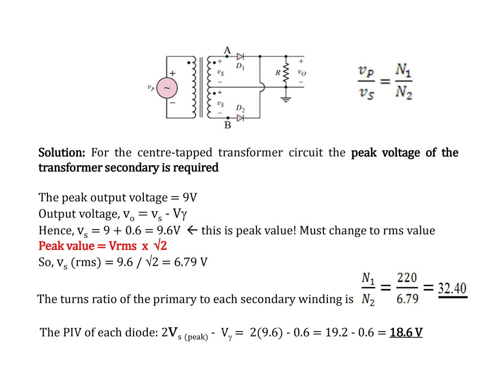 Recall Lecture 8 Full Wave Rectifier Parameters Ppt Download Figure 2 Transformercircuit Diagram Solution For The Centre Tapped Transformer Circuit Peak Voltage Of Secondary