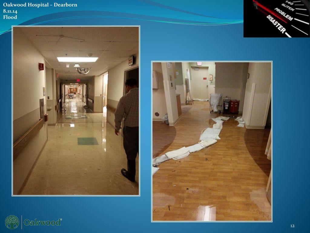 Flood Disaster Oakwood Hospital – Dearborn - ppt download