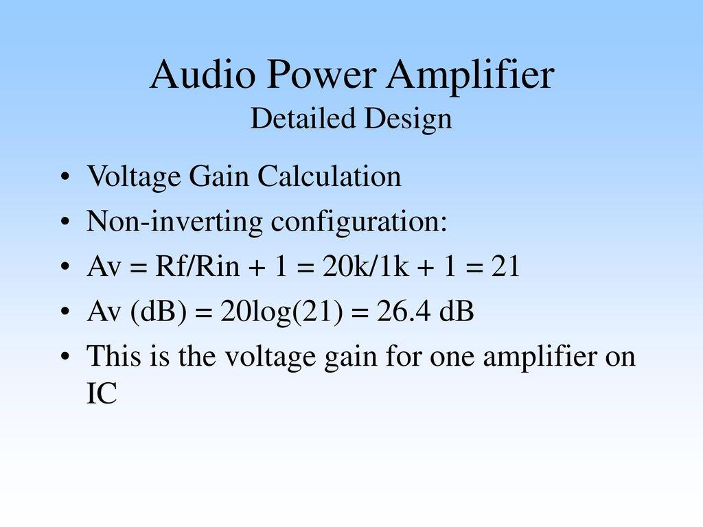 Audio Power Amplifier Detailed Design Ppt Download Op Amp Designer Inverting Noninverting Calculation Electronics
