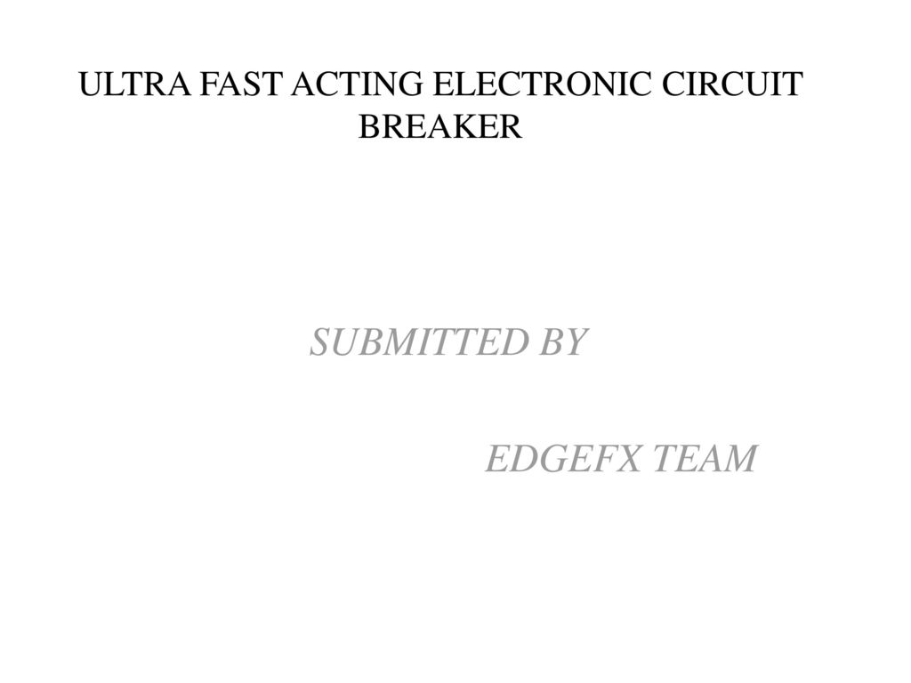 Ultra Fast Acting Electronic Circuit Breaker Ppt Download Internal Components Of A