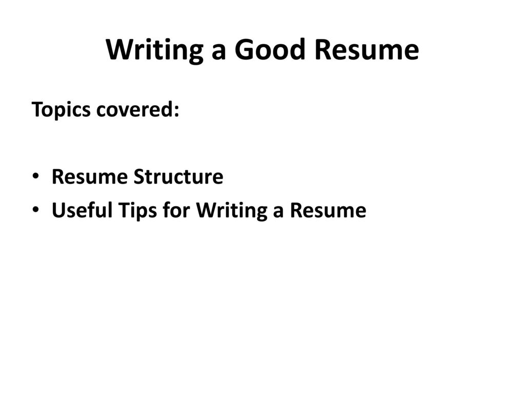 11 writing - Tips On How To Write A Good Resume