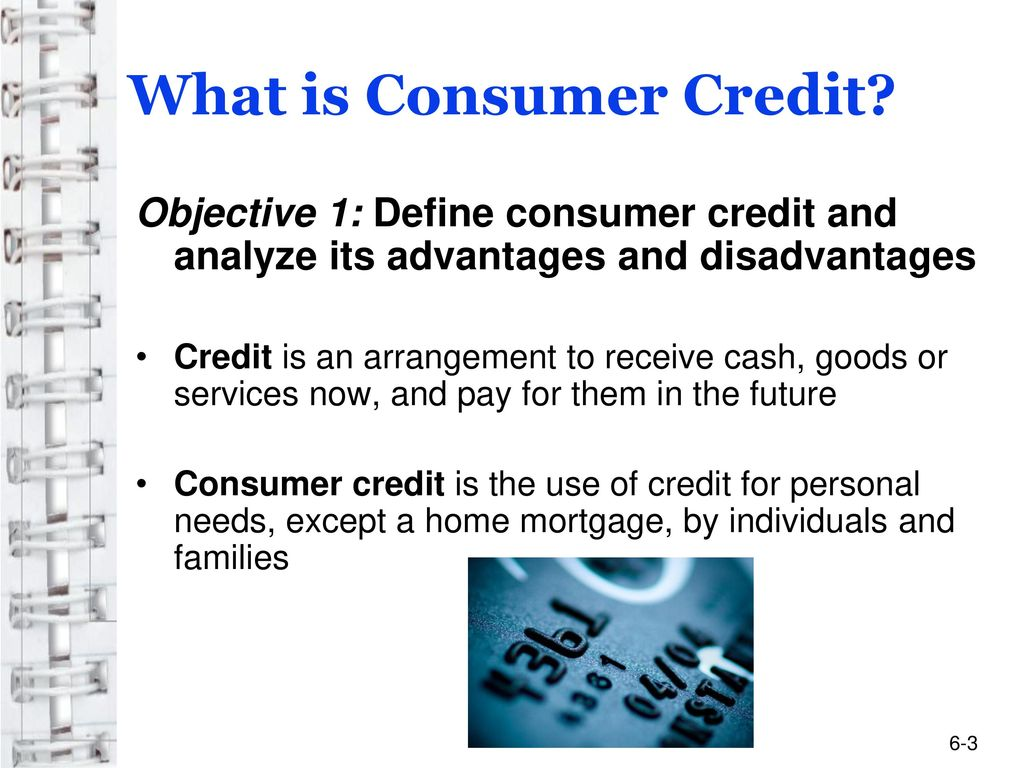 What is consumer credit? 63