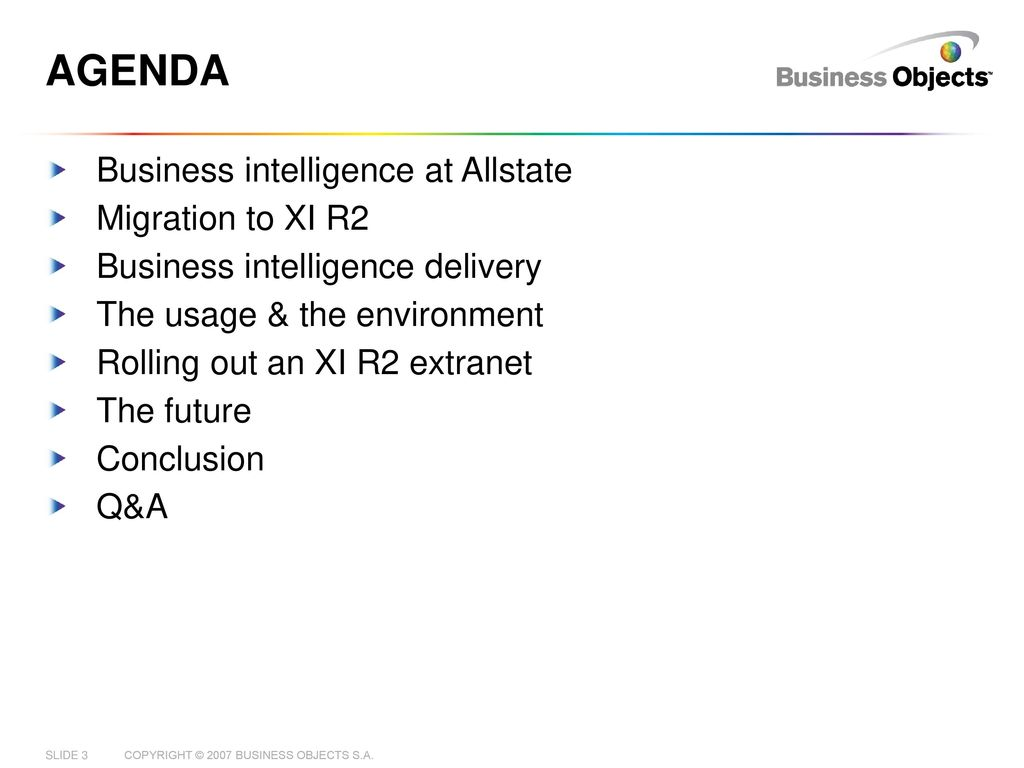 Deploying BusinessObjects XI R2 at Allstate Insurance. 2 Insight ...