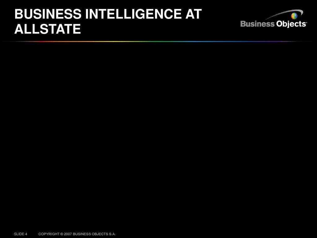 AGENDA Business intelligence at Allstate Migration to XI R2