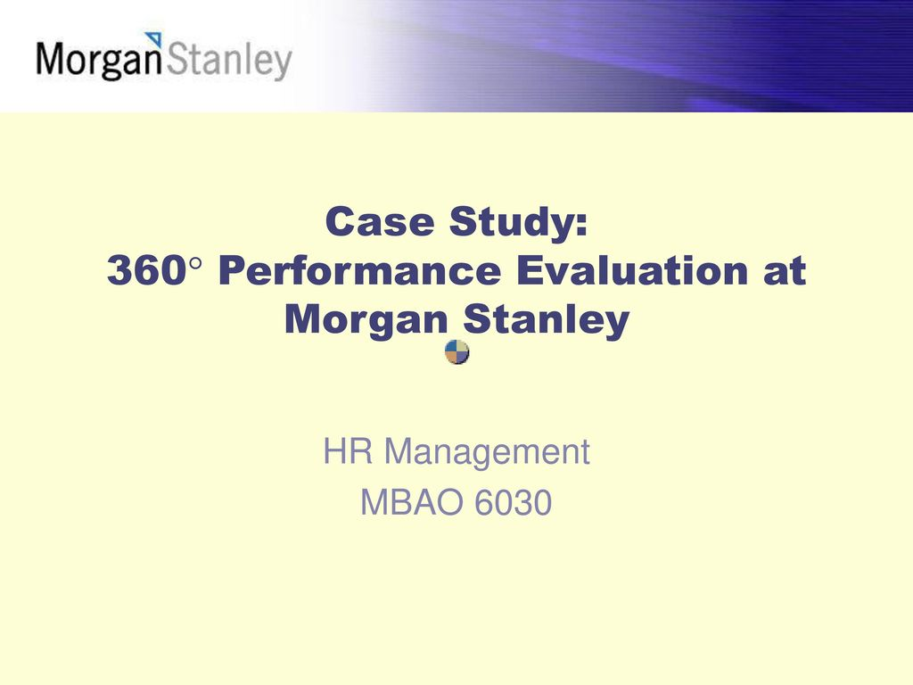 Case Study: 360 Performance Evaluation at Morgan Stanley