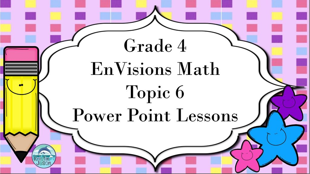 grade 4 envisions math topic 6 power point lessons ppt download