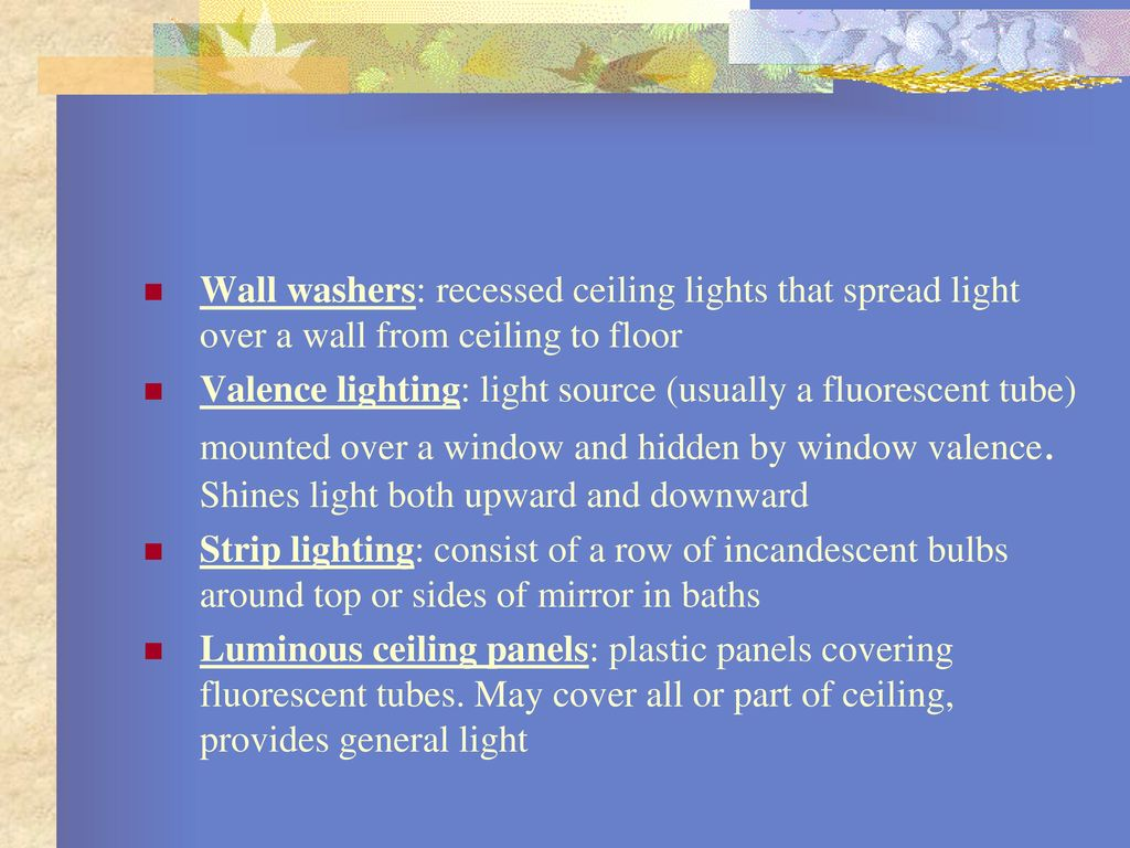 Lighting 405 Sherry Brooks Ppt Download Wiring Diagram For Fluorescent Lights With Carport Wall Washers Recessed Ceiling That Spread Light Over A From To Floor