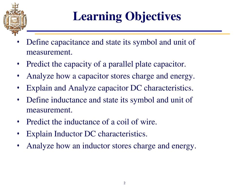 Lesson 11 Capacitors Chapter 10 And Inductors Ppt Capacitor In A Dc Circuit There Is 9v Battery Series With Learning Objectives Define Capacitance State Its Symbol Unit Of Measurement Predict The Capacity