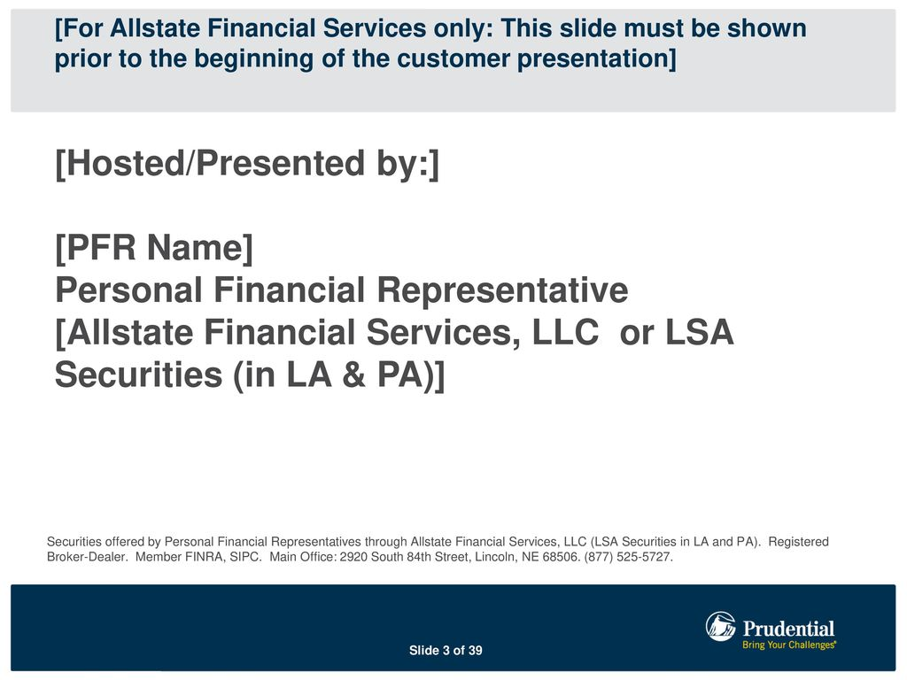 for allstate financial services only this slide must be shown prior to the beginning