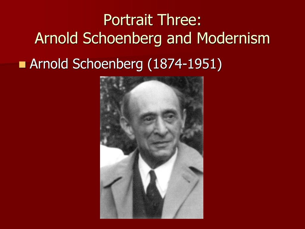 Portrait Three Arnold Schoenberg And Modernism
