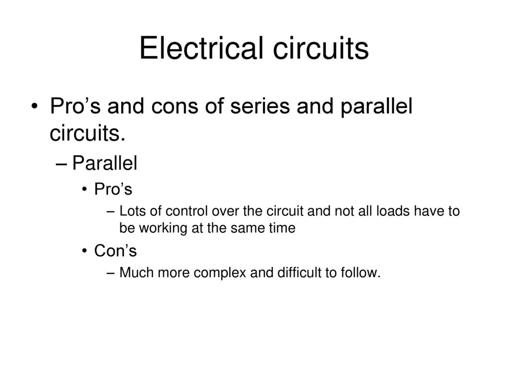 Unit C Characteristics Of Electricity Ppt Download Electric Circuits Parallel And Series Electrical Pros Cons