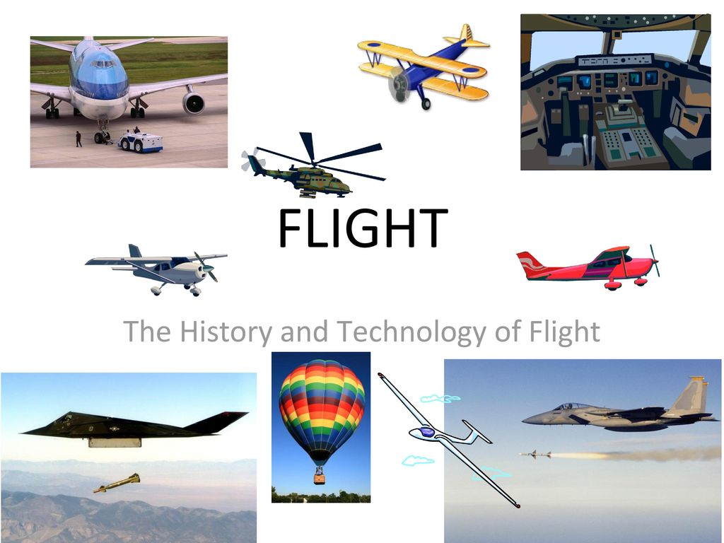 The History and Technology of Flight - ppt download