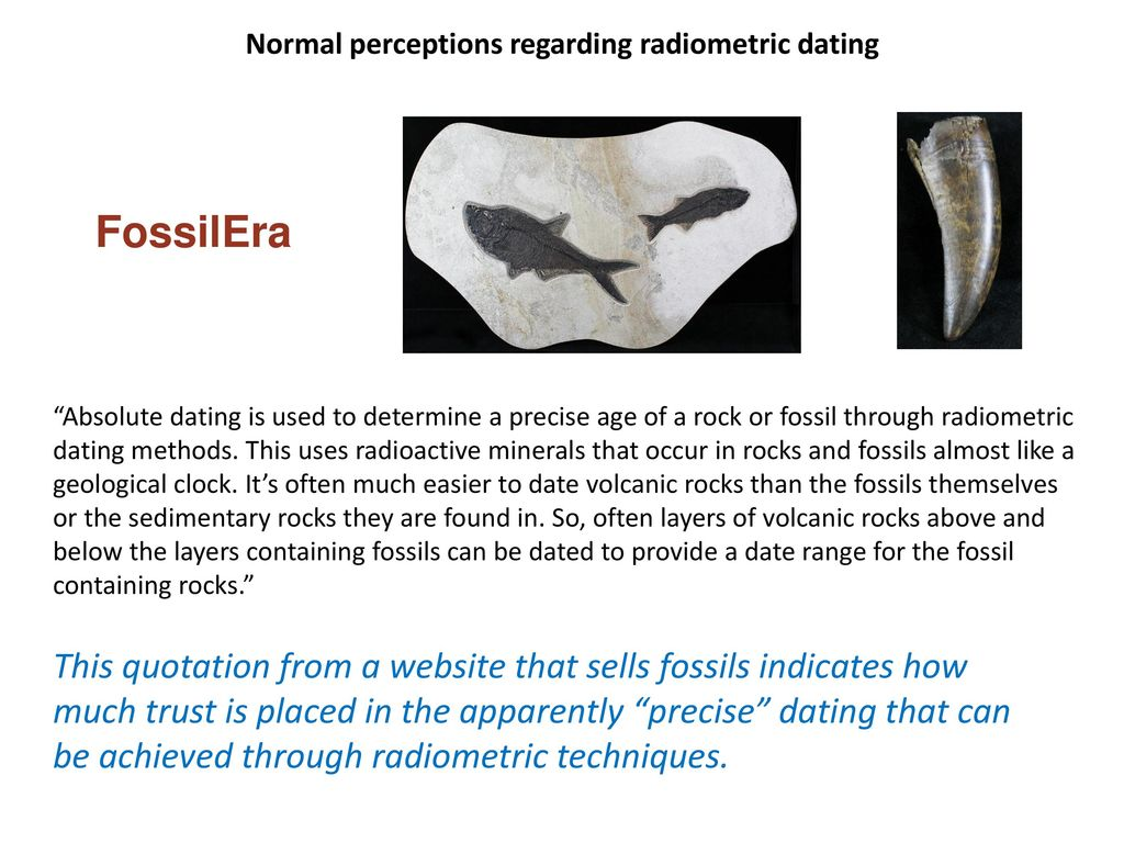 fossil radiometric dating Radiometric dating fossils and the flood the origin of races pain and suffering the nature of science evolution refuted radiometric dating  fossils and the flood the origin of races pain and suffering the nature of science evolution refuted video age of the earth videos animal videos.