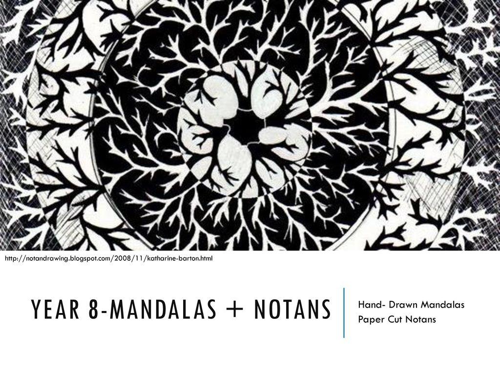 Year 8-Mandalas + Notans - ppt download