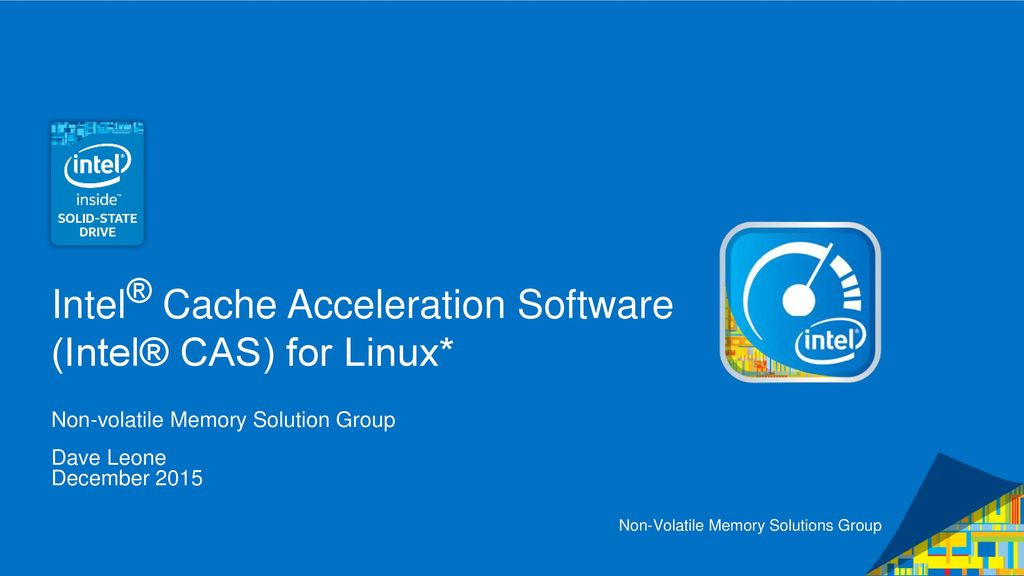 Intel® Cache Acceleration Software (Intel® CAS) for Linux* - ppt