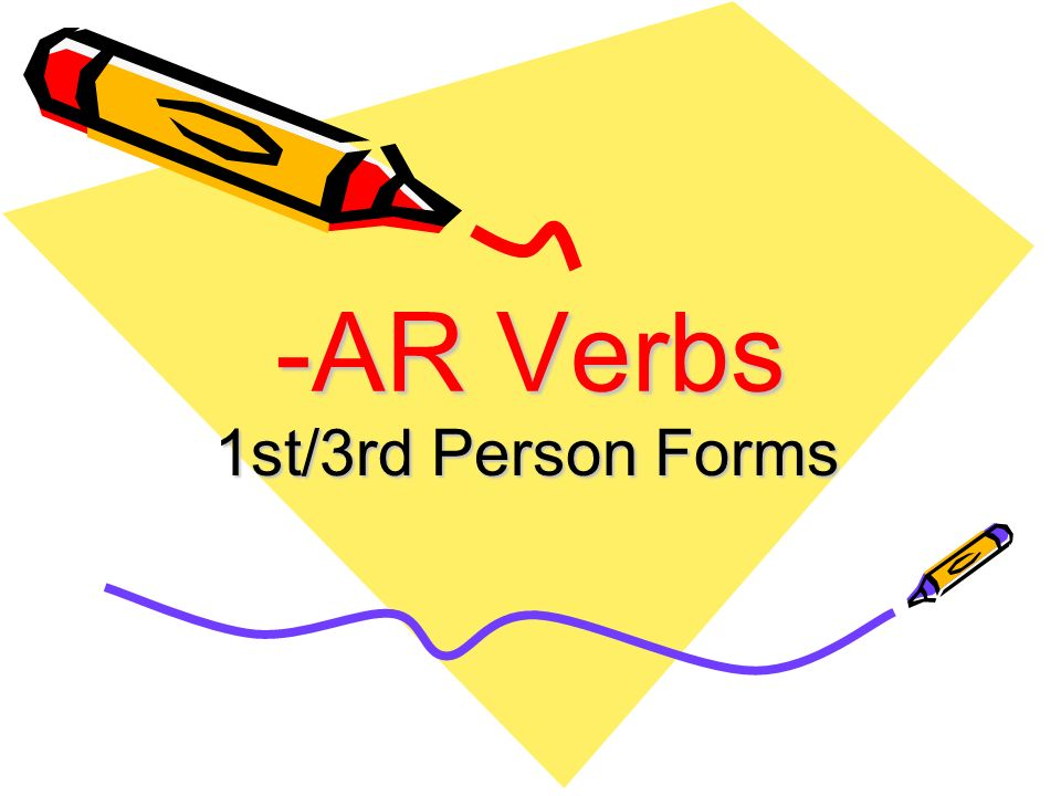 -AR Verbs 1st/3rd Person Forms
