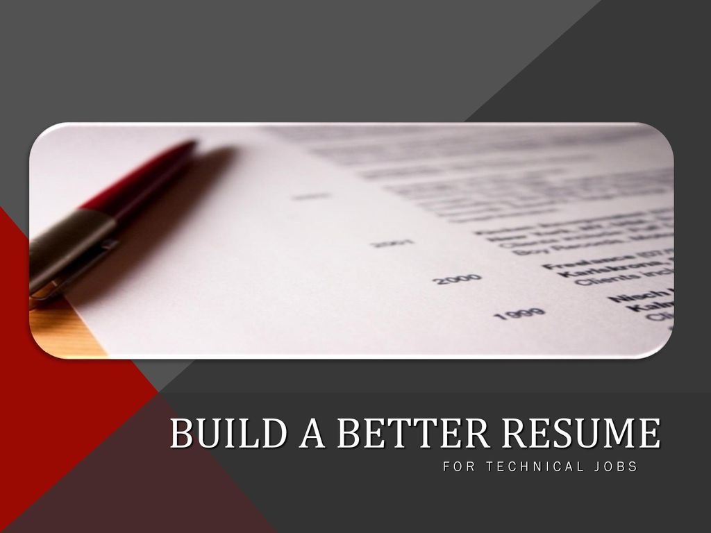1 BUILD A BETTER RESUME FOR TECHNICAL JOBS