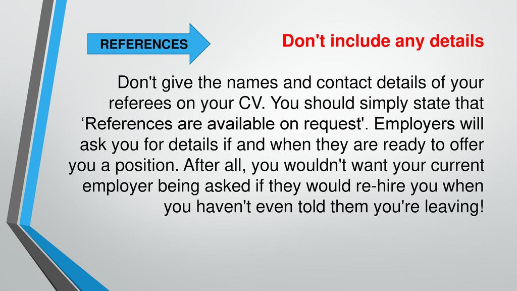 Don T Include Any Details Give The Names And Contact Of Your Referees