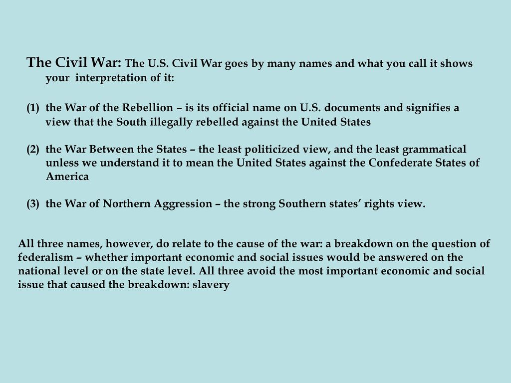 The Civil War: The U.S. Civil War goes by many names and what you call