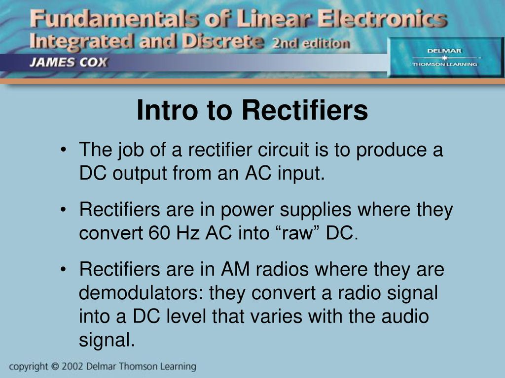 Introduction To Diodes Ppt Download Audio 555 Vco Circuit Speaker Vcc Electrical Engineering Intro Rectifiers The Job Of A Rectifier Is Produce Dc Output From