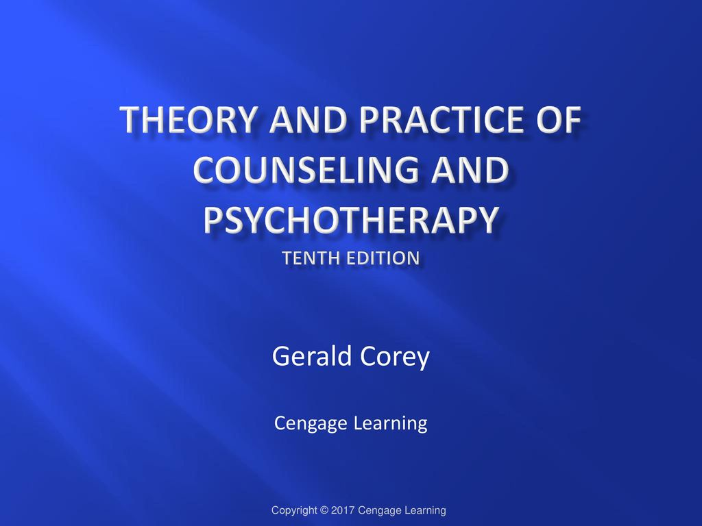 Theory and Practice of Counseling and Psychotherapy TENTH EDITION