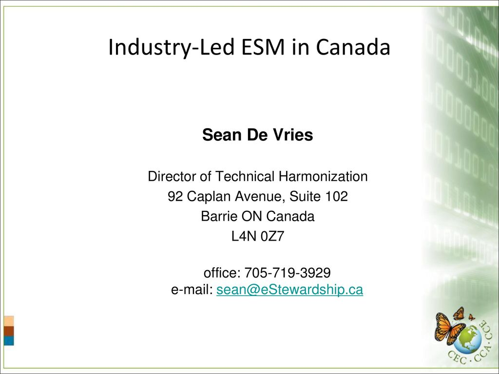 12 Industry Led ESM In Canada Sean De Vries Director Of Technical Harmonization 92 Caplan Avenue