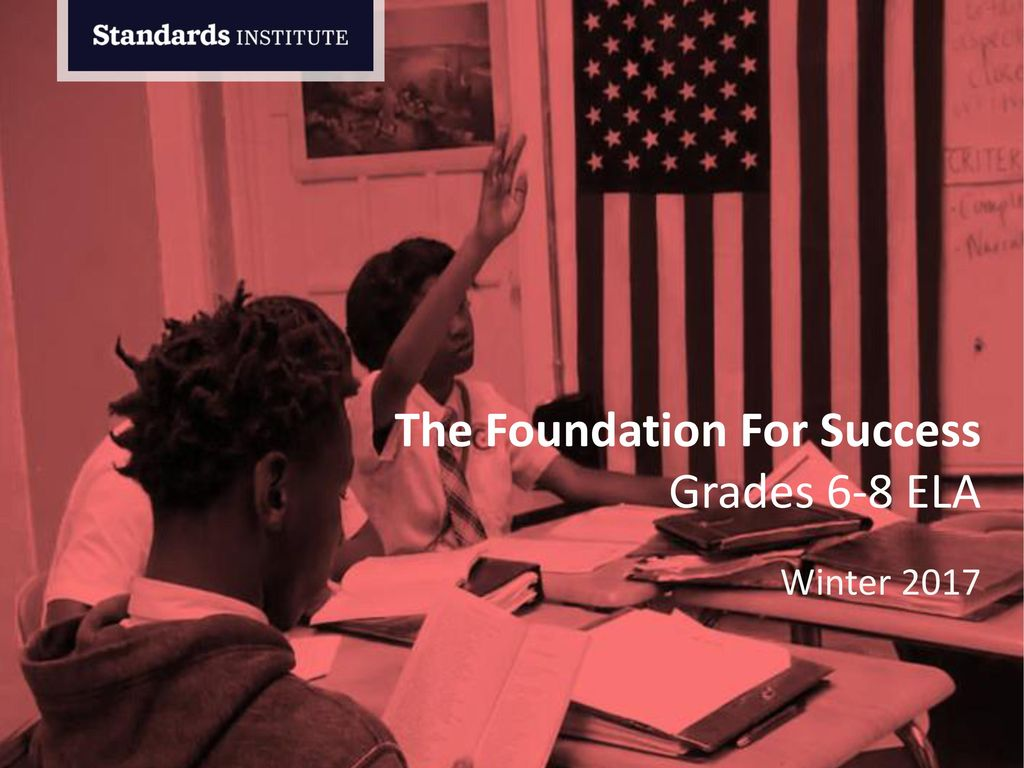 The Foundation For Success Grades 6-8 ELA