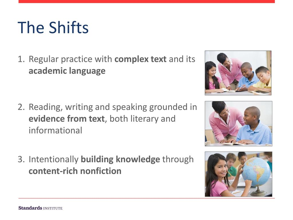 The Shifts. Regular practice with complex text and its academic language.