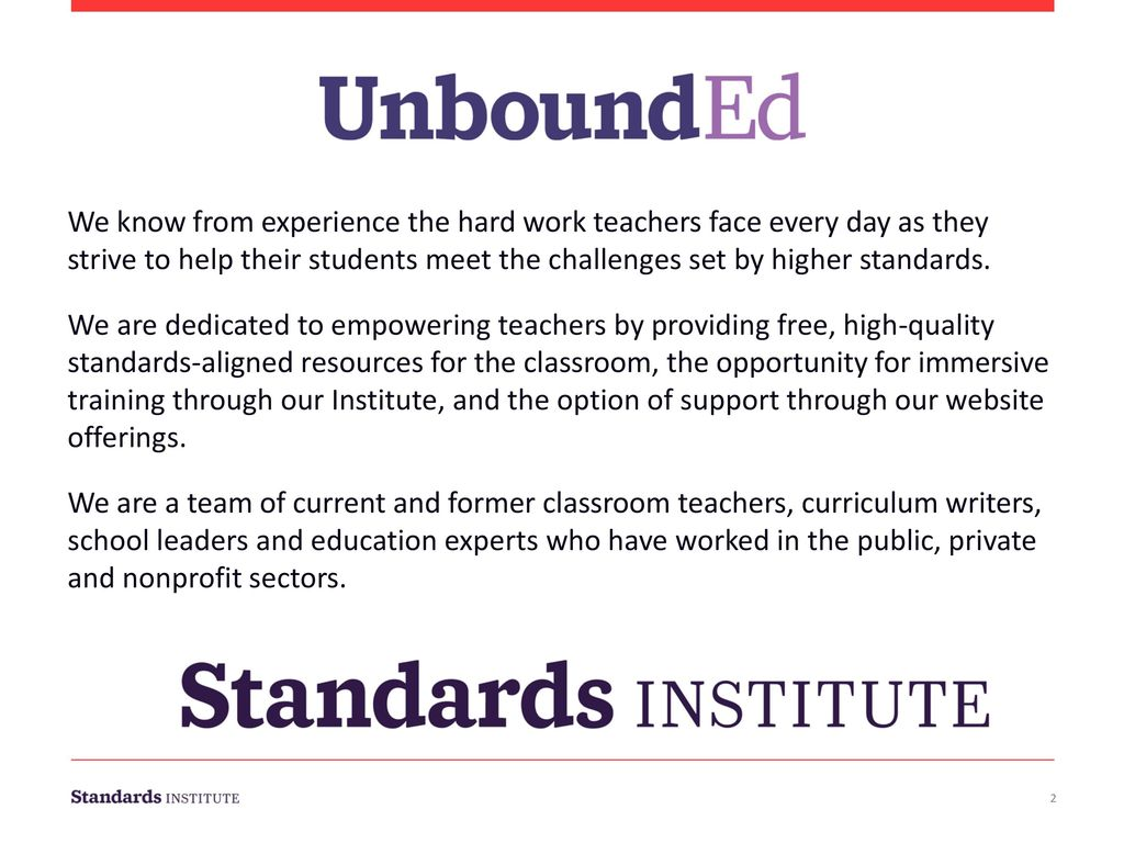 We know from experience the hard work teachers face every day as they strive to help their students meet the challenges set by higher standards.