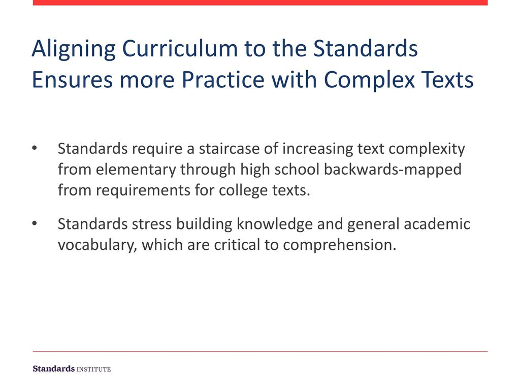 Aligning Curriculum to the Standards Ensures more Practice with Complex Texts.