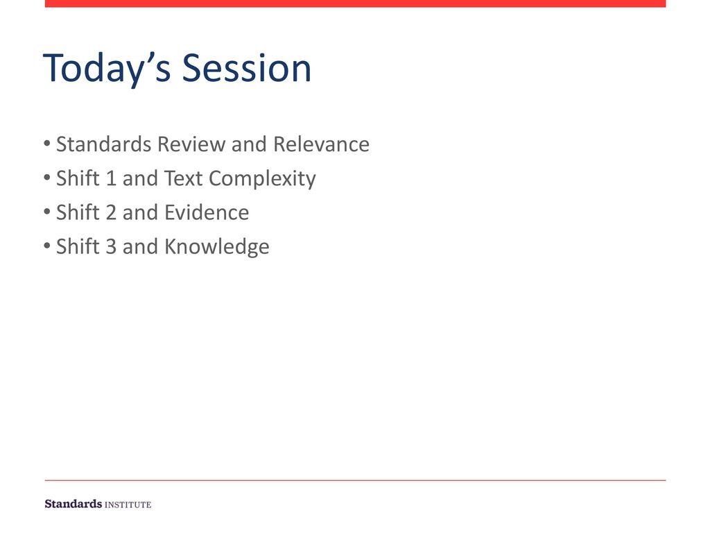 Today's Session Standards Review and Relevance