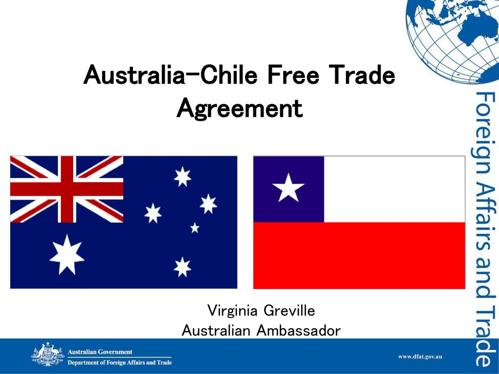 Australia Chile Free Trade Agreement Ppt Download