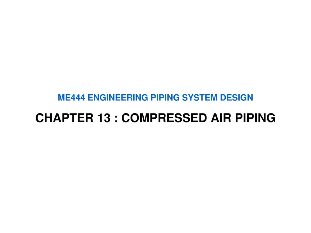 Me444 Engineering Piping System Design Ppt Download Layout Guide