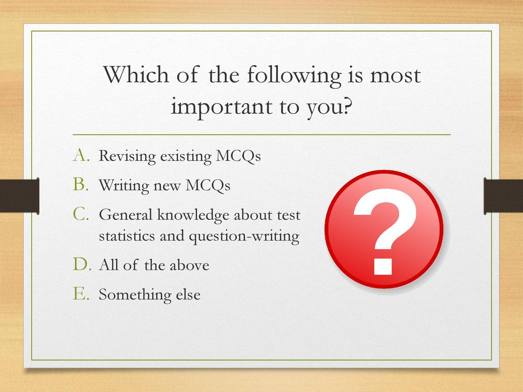 Re)Writing strong Multiple-Choice Questions (MCQs) - ppt