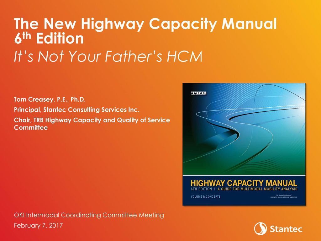 The New Highway Capacity Manual 6th Edition It's Not Your Father's HCM