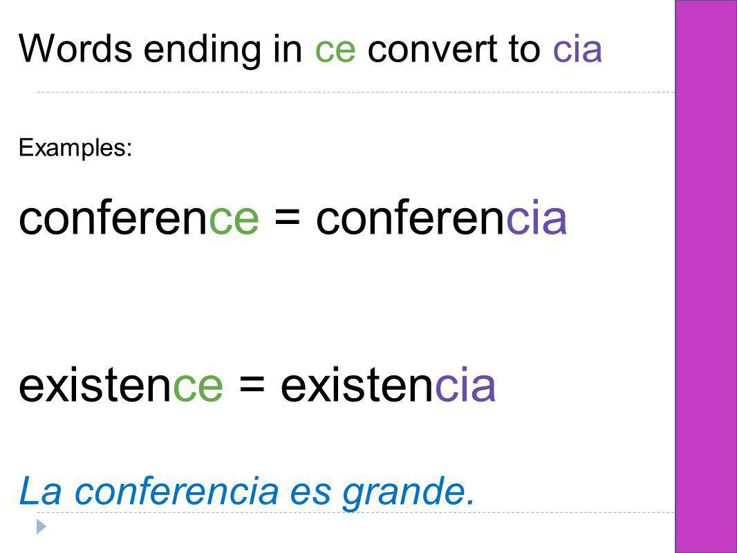 Words ending in ce convert to cia