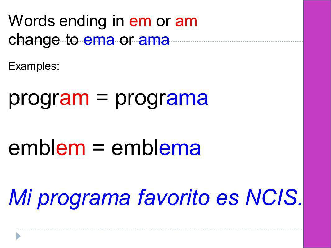 Words ending in em or am change to ema or ama