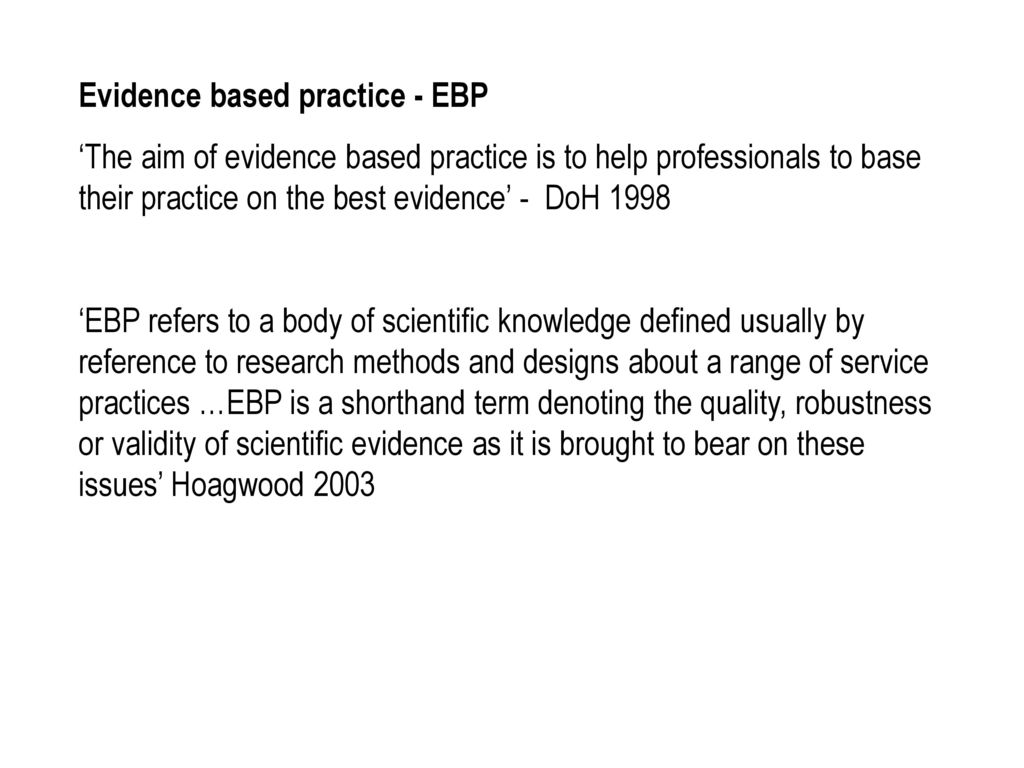 evidence based practice - ebp - ppt download