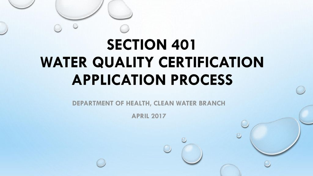 Section 401 Water Quality Certification Application Process Ppt