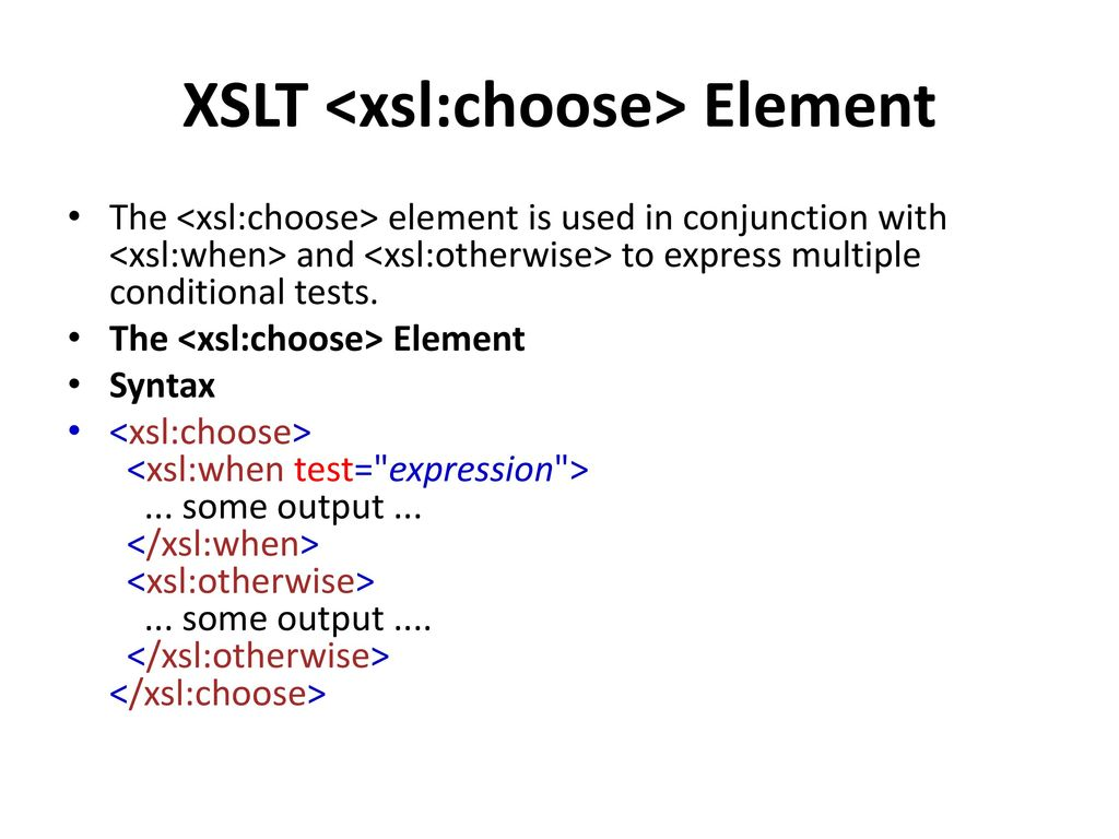 Xsl choose without otherwise