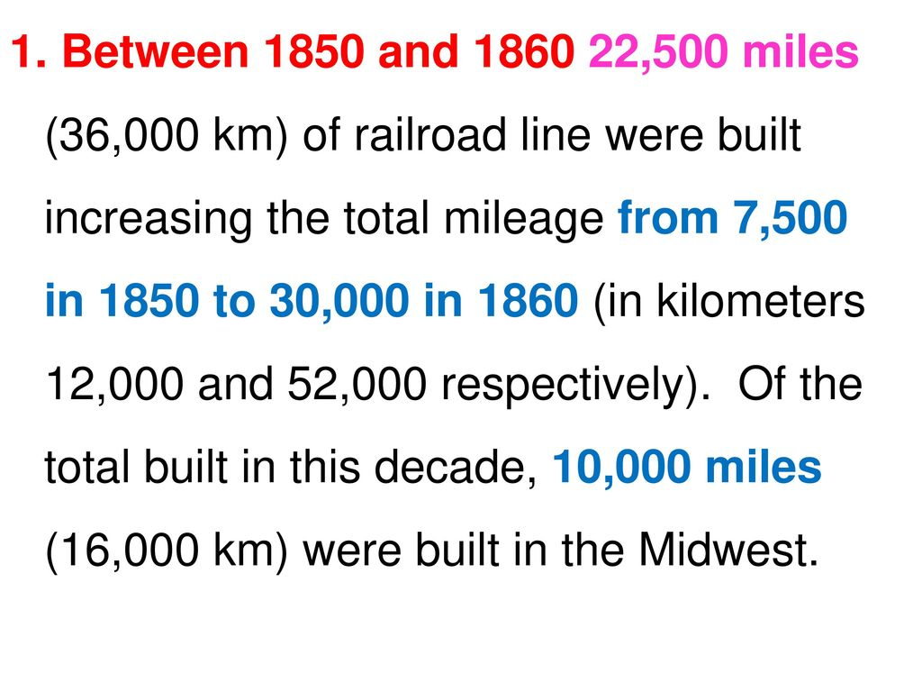 Between 1850 And 500 Miles 36 000 Km Of Railroad Line Were Built Increasing