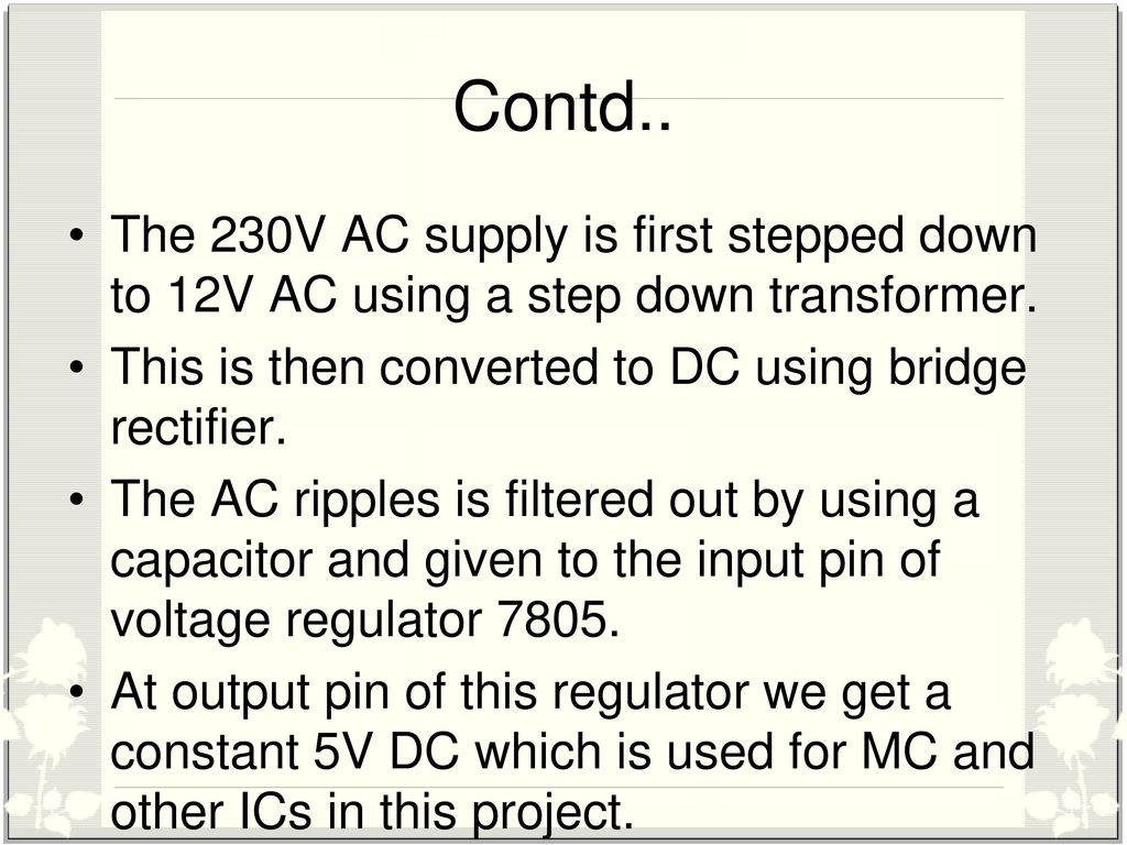 Arduino Based Underground Cable Fault Detection Ppt Video Online 5v Power Supply Using 7805 Ic From 230v Ac Mains My Circuits 9 The Is First Stepped Down To 12v A
