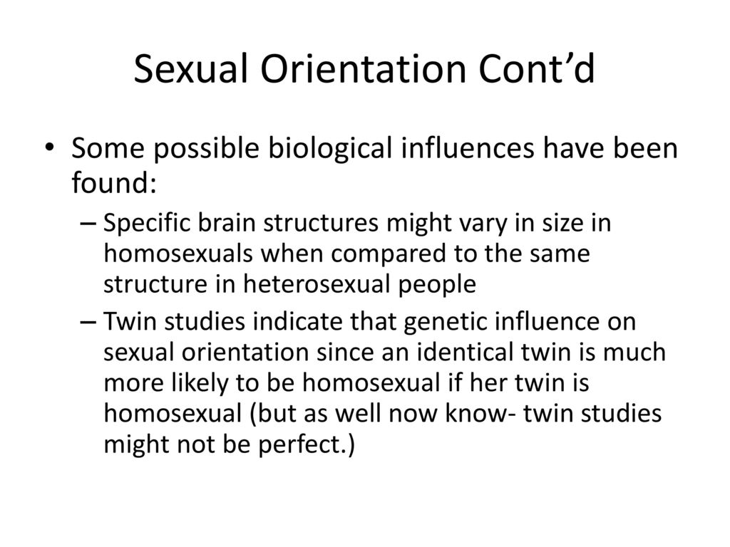 Studies indicate that sexual orientation is