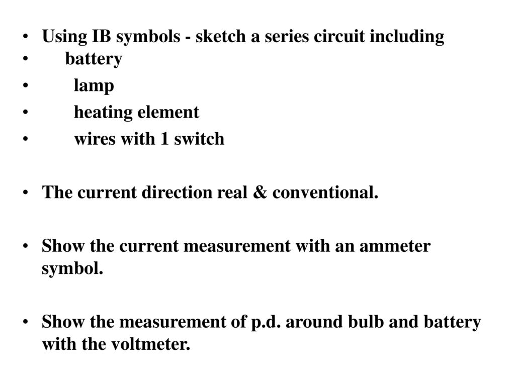 Using IB symbols - sketch a series circuit including - ppt download
