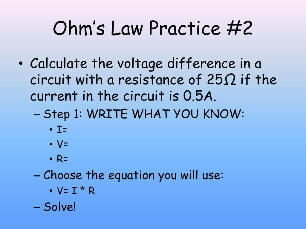 Electricity Ppt Download The Resistance Ohms Law Can Be Used To Work Out Voltages And Currents 28 Practice 2 Calculate Voltage