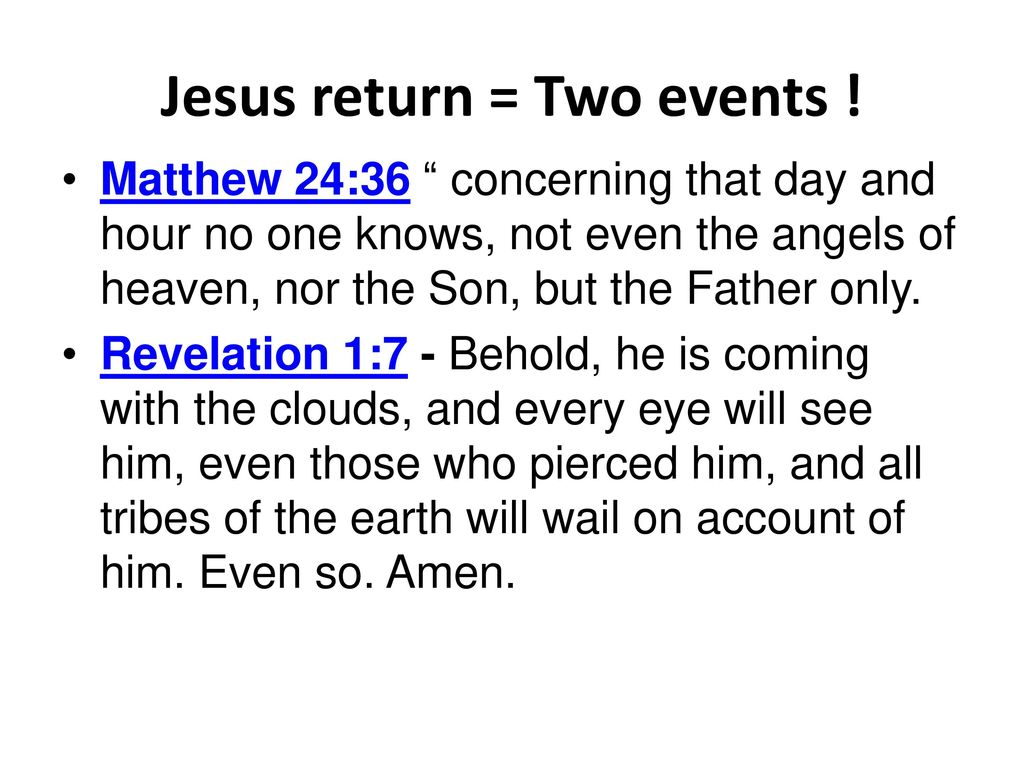 Jesus return = Two events !